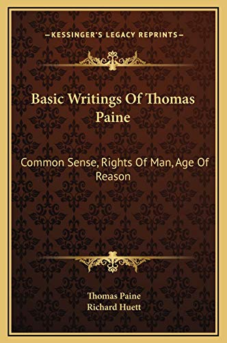 9781169364974: Basic Writings Of Thomas Paine: Common Sense, Rights Of Man, Age Of Reason