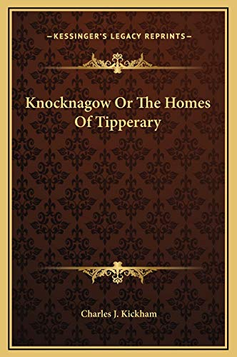 9781169366299: Knocknagow Or The Homes Of Tipperary
