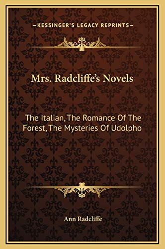 9781169366572: Mrs. Radcliffe's Novels: The Italian, The Romance Of The Forest, The Mysteries Of Udolpho