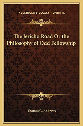9781169366671: The Jericho Road Or the Philosophy of Odd Fellowship