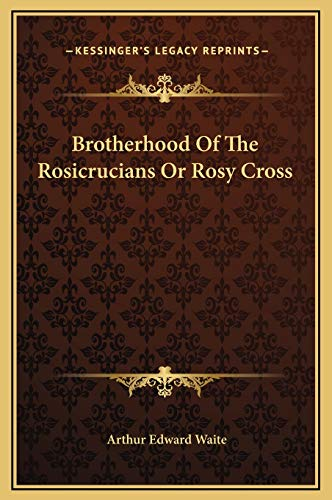 9781169368446: Brotherhood Of The Rosicrucians Or Rosy Cross