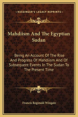 9781169368934: Mahdiism And The Egyptian Sudan: Being An Account Of The Rise And Progress Of Mahdiism And Of Subsequent Events In The Sudan To The Present Time