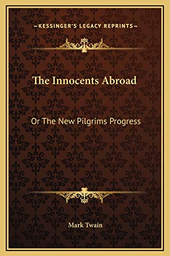 9781169369658: The Innocents Abroad: Or The New Pilgrims Progress