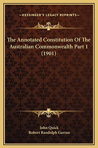 9781169370159: The Annotated Constitution Of The Australian Commonwealth Part 1 (1901)