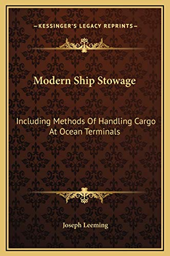 9781169370340: Modern Ship Stowage: Including Methods of Handling Cargo at Ocean Terminals