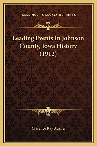 9781169370548: Leading Events In Johnson County, Iowa History (1912)