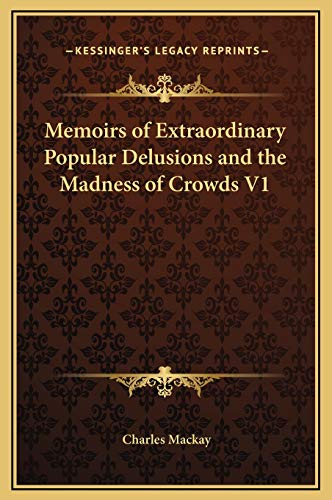 9781169371088: Memoirs of Extraordinary Popular Delusions and the Madness of Crowds V1