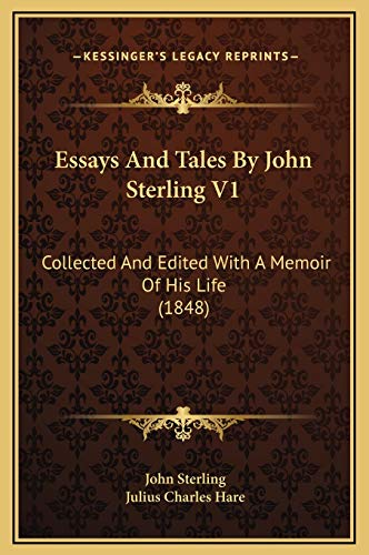 9781169371668: Essays And Tales By John Sterling V1: Collected And Edited With A Memoir Of His Life (1848)