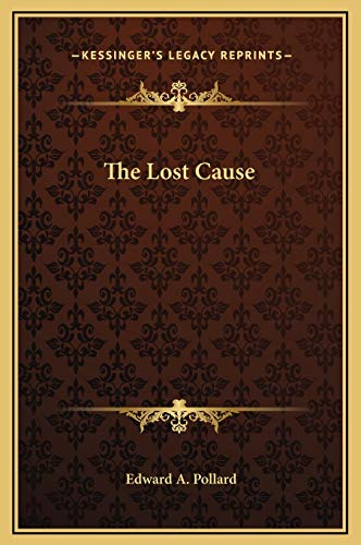 9781169372191: The Lost Cause