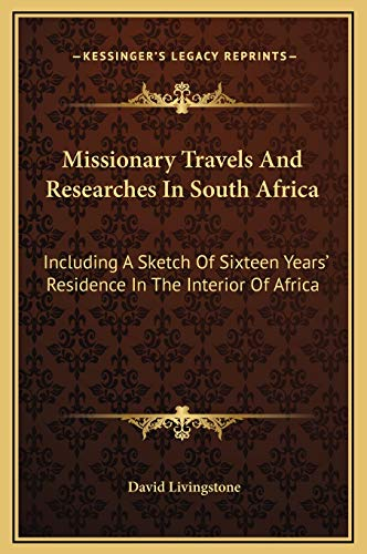 9781169372436: Missionary Travels And Researches In South Africa: Including A Sketch Of Sixteen Years' Residence In The Interior Of Africa