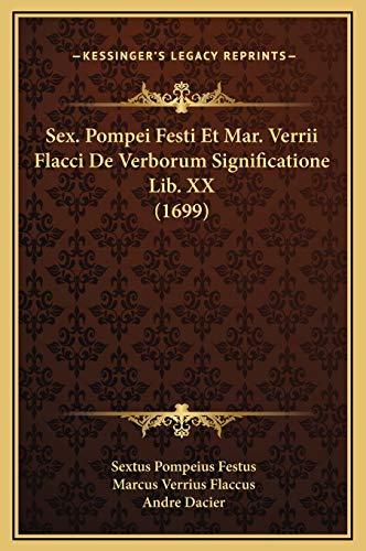 9781169372580: Sex. Pompei Festi Et Mar. Verrii Flacci De Verborum Significatione Lib. XX (1699) (Latin Edition)