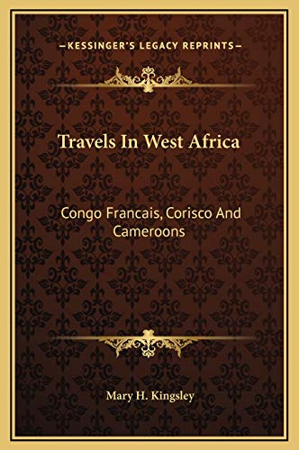 9781169372900: Travels in West Africa: Congo Francais, Corisco and Cameroons