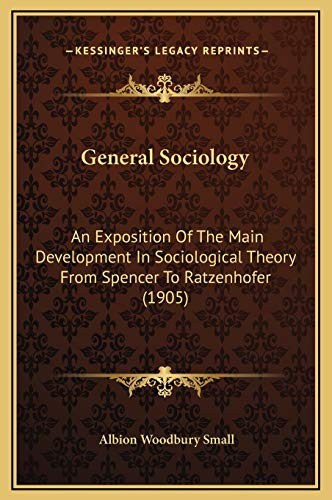 9781169373242: General Sociology: An Exposition of the Main Development in Sociological Theory from Spencer to Ratzenhofer (1905)