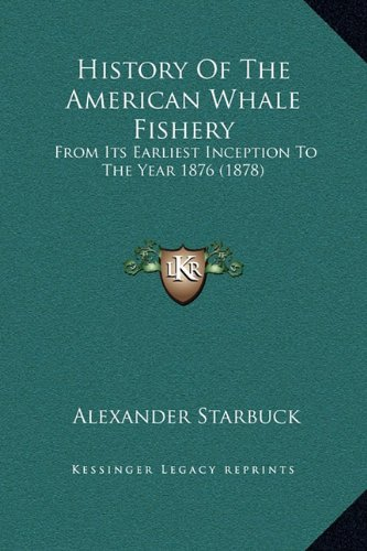 9781169375550: History Of The American Whale Fishery: From Its Earliest Inception To The Year 1876 (1878)