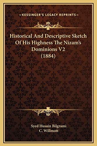 9781169375604: Historical And Descriptive Sketch Of His Highness The Nizam's Dominions V2 (1884)
