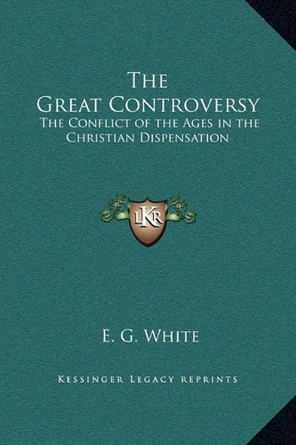 9781169376786: The Great Controversy: The Conflict of the Ages in the Christian Dispensation