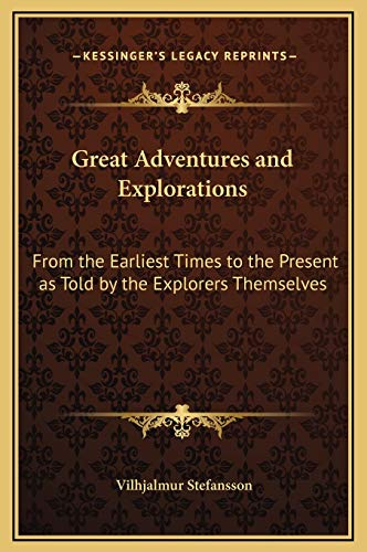 9781169376793: Great Adventures and Explorations: From the Earliest Times to the Present as Told by the Explorers Themselves