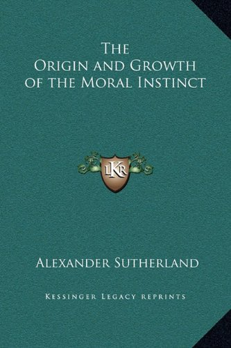 9781169377790: The Origin and Growth of the Moral Instinct