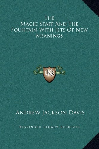 9781169377837: The Magic Staff And The Fountain With Jets Of New Meanings