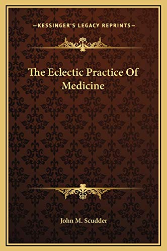 9781169378698: The Eclectic Practice Of Medicine