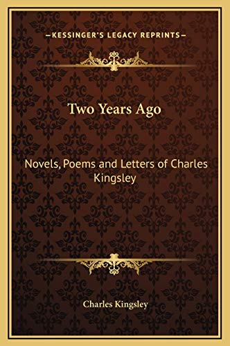 9781169378964: Two Years Ago: Novels, Poems and Letters of Charles Kingsley