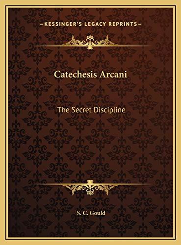 9781169379626: Catechesis Arcani: The Secret Discipline