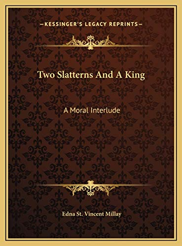 9781169381650: Two Slatterns And A King: A Moral Interlude