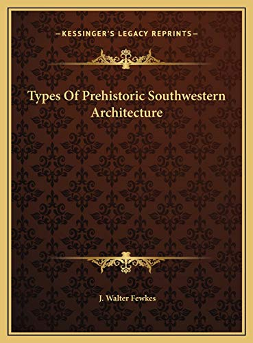 9781169381834: Types Of Prehistoric Southwestern Architecture