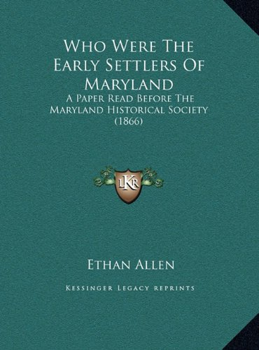 9781169386082: Who Were The Early Settlers Of Maryland: A Paper Read Before The Maryland Historical Society (1866)