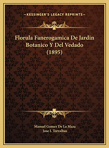 9781169386594: Florula Fanerogamica De Jardin Botanico Y Del Vedado (1895) (Spanish Edition)