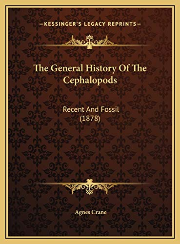 9781169387669: The General History Of The Cephalopods: Recent And Fossil (1878)