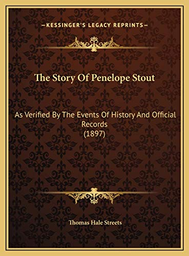 9781169394834: The Story Of Penelope Stout: As Verified By The Events Of History And Official Records (1897)
