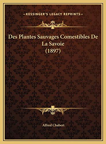 9781169398047: Des Plantes Sauvages Comestibles de La Savoie (1897)