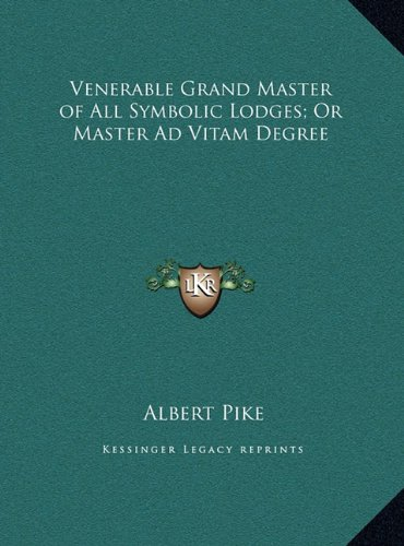 9781169399150: Venerable Grand Master of All Symbolic Lodges; Or Master Ad Vitam Degree
