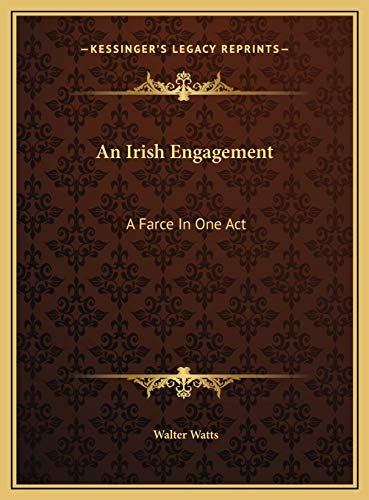 9781169401143: An Irish Engagement: A Farce In One Act