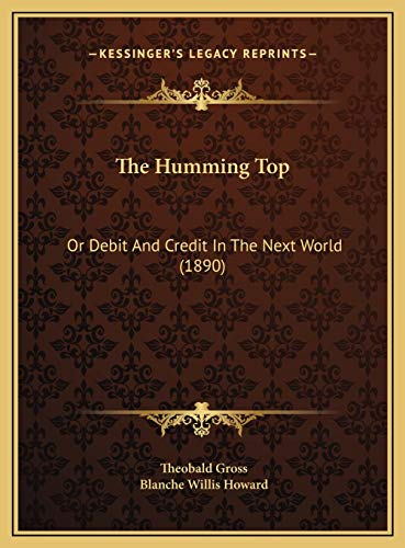 9781169403000: The Humming Top: Or Debit And Credit In The Next World (1890)