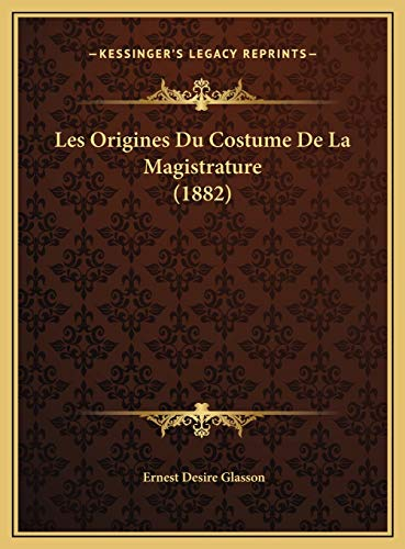 9781169403949: Les Origines Du Costume De La Magistrature (1882) (French Edition)