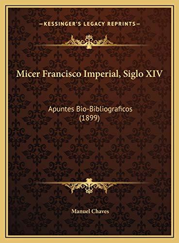 9781169405998: Micer Francisco Imperial, Siglo XIV: Apuntes Bio-Bibliograficos (1899)
