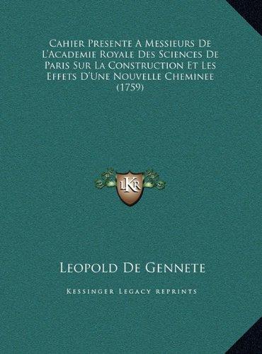 9781169407268: Cahier Presente a Messieurs de L'Academie Royale Des Sciences de Paris Sur La Construction Et Les Effets D'Une Nouvelle Cheminee (1759)