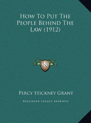 9781169407497: How To Put The People Behind The Law (1912)
