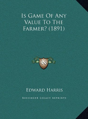 9781169408524: Is Game Of Any Value To The Farmer? (1891)