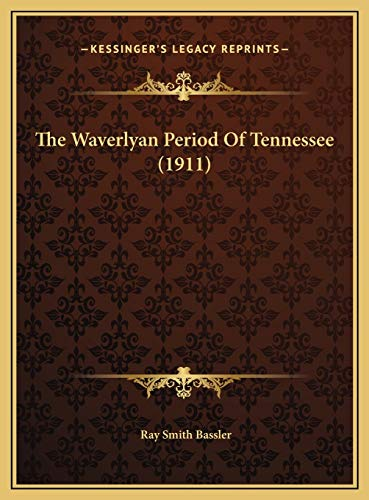 9781169410664: The Waverlyan Period Of Tennessee (1911)