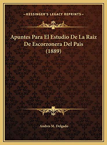 9781169412224: Apuntes Para El Estudio de La Raiz de Escorzonera del Pais (1889)