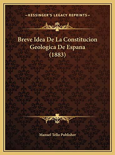 9781169412408: Breve Idea de La Constitucion Geologica de Espana (1883)