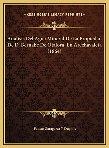 9781169413696: Analisis Del Agua Mineral De La Propiedad De D. Bernabe De Otalora, En Arechavaleta (1864) (Spanish Edition)