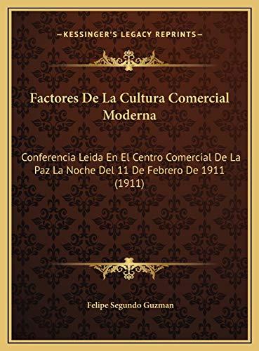 9781169415201: Factores de La Cultura Comercial Moderna: Conferencia Leida En El Centro Comercial de La Paz La Noche del 11 de Febrero de 1911 (1911)