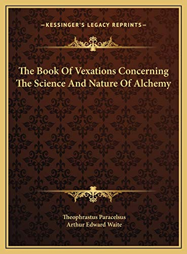 9781169416062: The Book Of Vexations Concerning The Science And Nature Of Alchemy