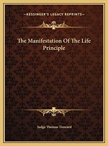 9781169416796: The Manifestation Of The Life Principle