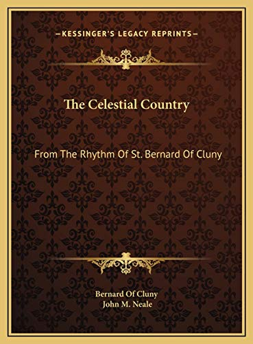 9781169417250: The Celestial Country: From The Rhythm Of St. Bernard Of Cluny