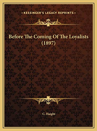 9781169417960: Before The Coming Of The Loyalists (1897)